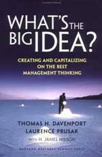 Томас Даренпорт, Лоуренс Прусак - Что такое Большая Идея?